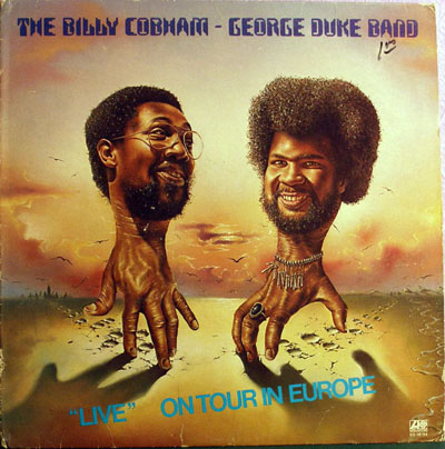 """The Billy Cobham/George Duke Band -- """"Live"""" On Tour In Europe"""