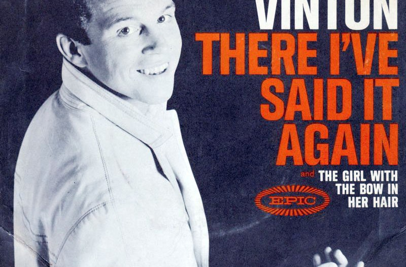 """Bobby Vinton - """"There! I've Said It Again"""""""