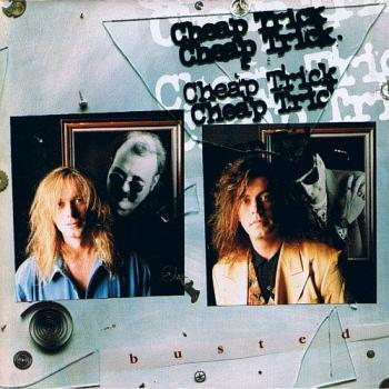 "Cheap Trick ""Busted"""