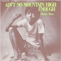 "Diana Ross, ""Ain't No Mountain High Enough"""
