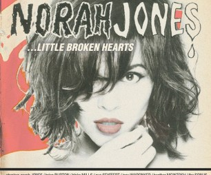 "Norah Jones, ""Little Broken Hearts"""