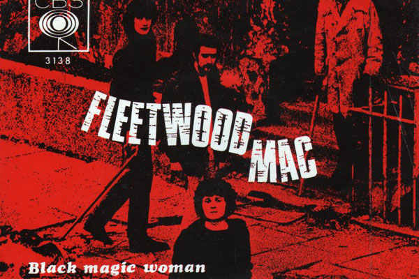 "Fleetwood Mac, ""Black Magic Woman"" single"