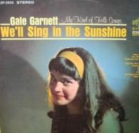 "Gale Garnett, ""We'll Sing in the Sunshine"""