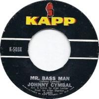 "Johnny Cymbal, ""Mr. Bass Man"""