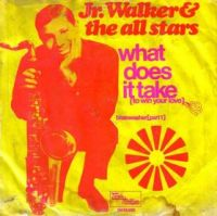 "Junior Walker & The All Stars, ""What Does It Take (To Win Your Love)"""