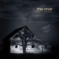 The_Choir_-_Shadow_Weaver