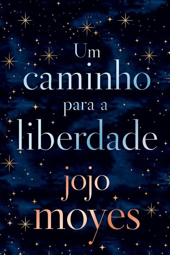 O título do livro Um Caminho para a Liberdade está sobre a imagem de um céu noturno e estrelado em tons de preto e azul escuro, juntamente com o nome da autora na parte inferior da capa.