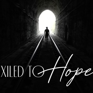Exiled To Hope