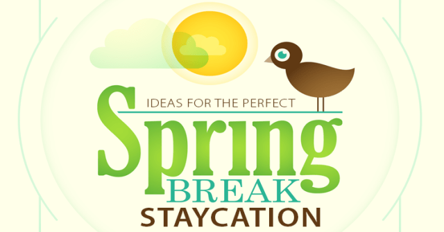 spring break staycation ideas in fort wayne