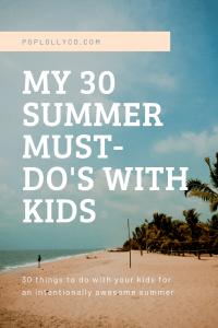 #summerbucketlistideaswithkids #summersurvivalguidewithkids #summerbucketist | Poplolly co.