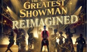 The Greatest Showman - Reimagined. Foto: Divulgação
