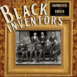"DarnGood feat. Enoch the 7th Prophet ""Black Inventors"" (Video)"