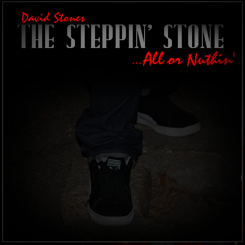David Stones The Steppin' Stone: All Or Nuthin' (Mixtape)