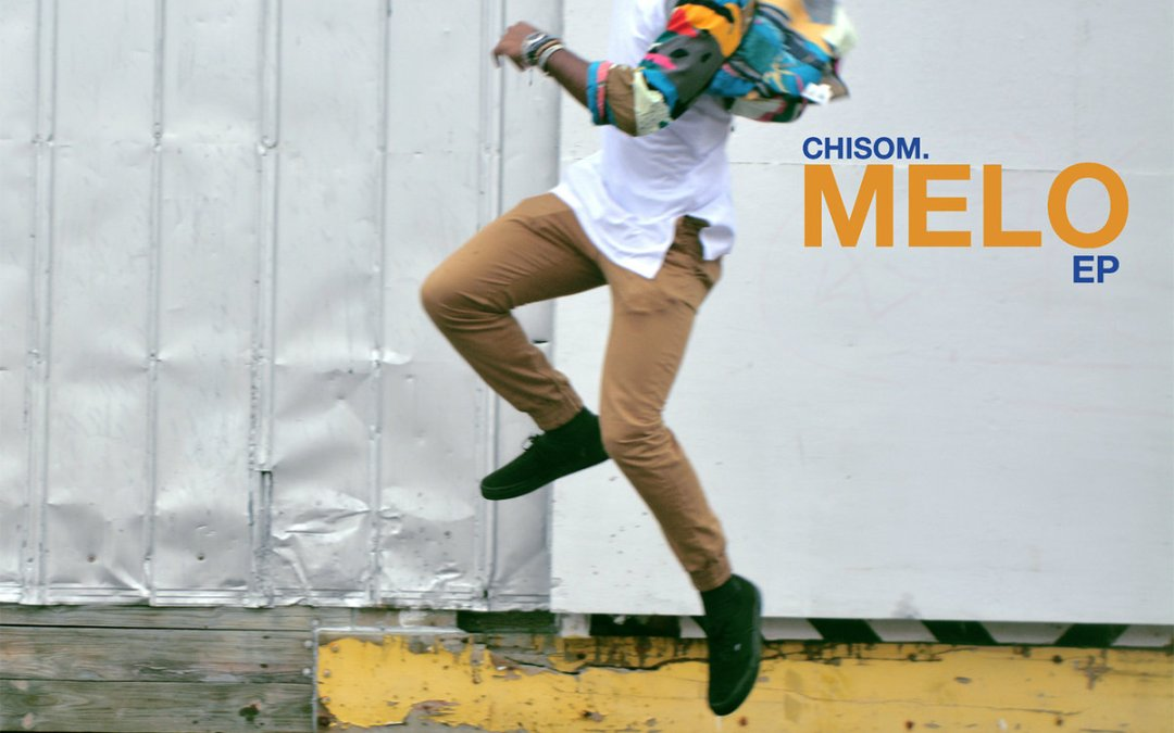 NEW MUSIC: Chisom – 'Melo' (EP)