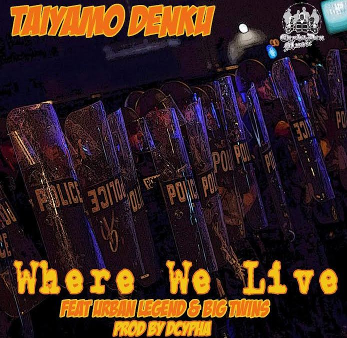 "Video – Taiyamo Denku Ft Big Twins & Urban Legend – ""Where We Live"" produced By Dcypha"