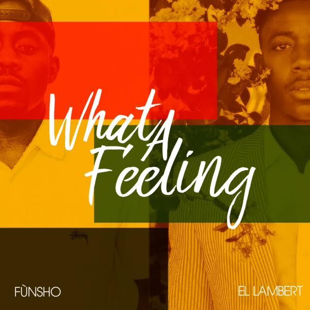 "New Music – El Lambert & Funsho ""What A Feeling"""