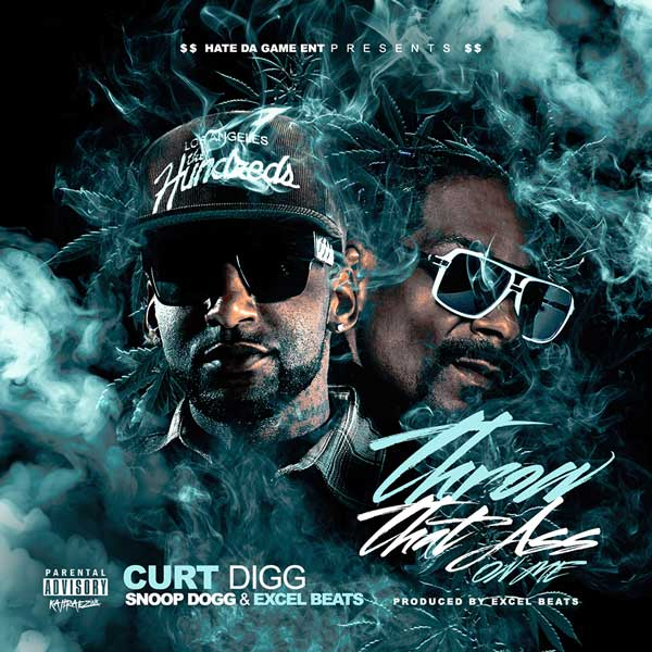 "New Music – Curt Digg ft Snoop Dogg and Excel Beats ""Throw That Ass On Me"""