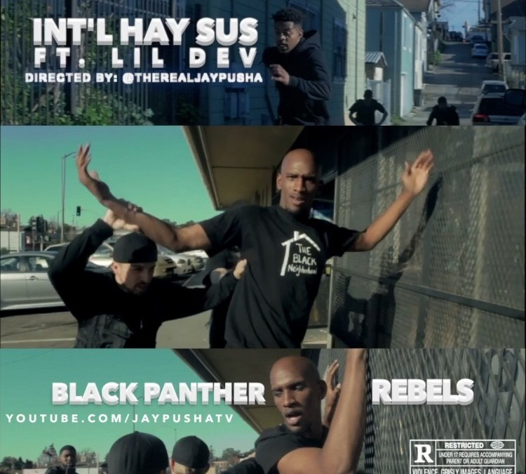 New Video – Int'l Hay Sús – Black Panther Rebels ft Lil Dev