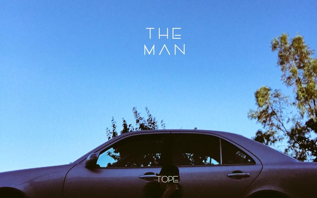New Music – TOPE – The Man ft Cash Campain & DJ Flip Flop (Prod by Stewart Villain)