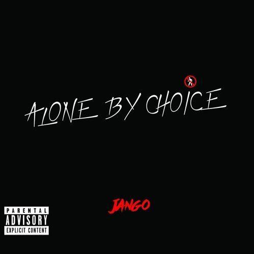 """New Music – Jango, """"Alone By Choice"""" EP"""