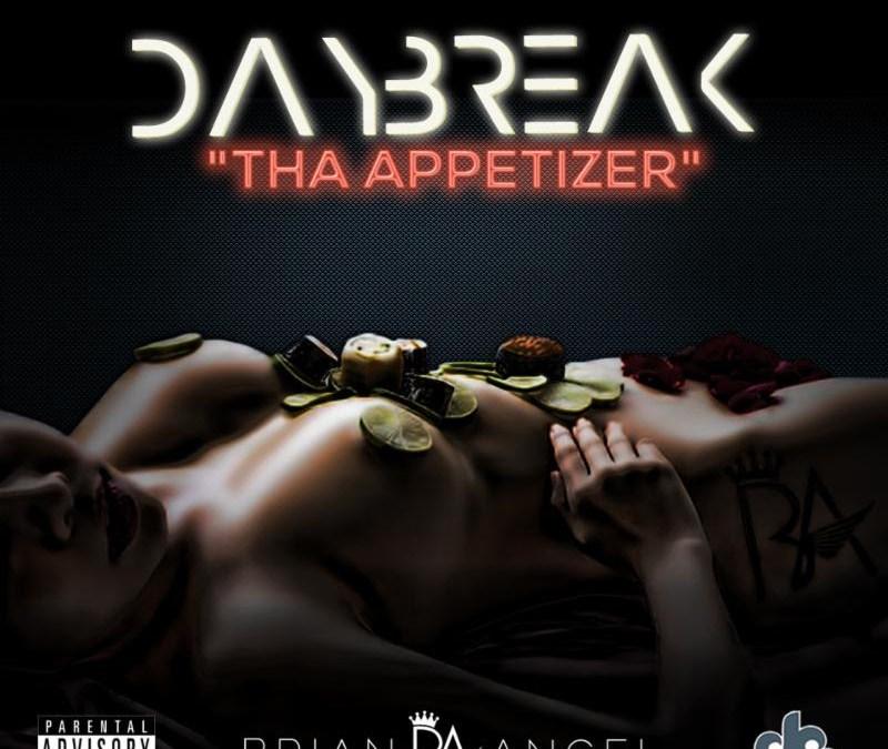 [Mixtape] Brian Angel – Daybreak: Tha Appetizer @MrAngel_day26