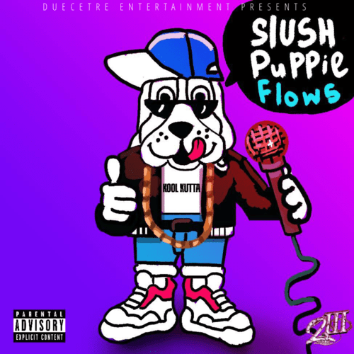 [Mixtape] Kool Kutta – Slush Puppie Flows @koolkuttababy