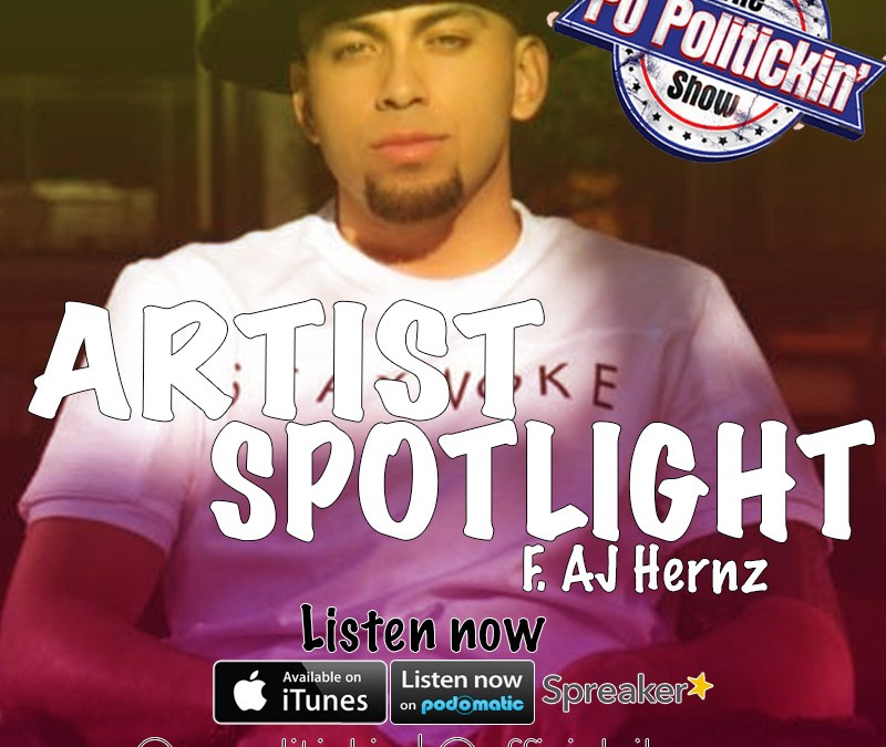 [Podcast] Artist Spotlight – AJ Hernz @officialajhernz