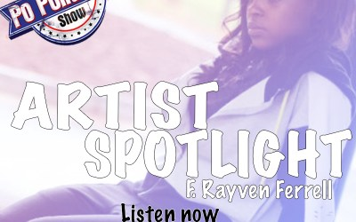 [Podcast] Artist Spotlight – Rayven Ferrell @Rayvenferrell