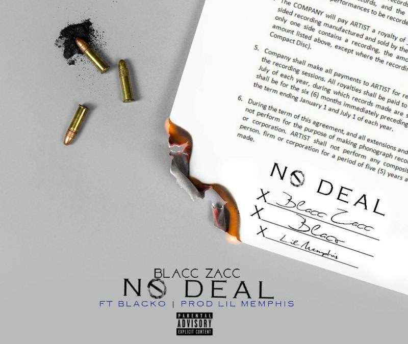 [Audio] Blacc Zacc – No Deal @BlaccZaccDME