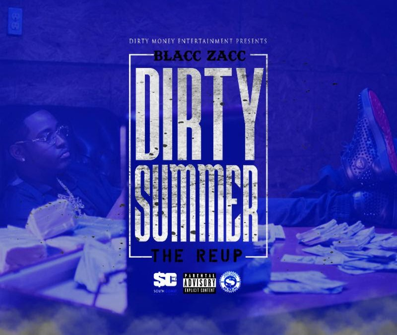 [Album] Blacc Zacc – Dirty Summer: The Re-Up @BlaccZaccDME