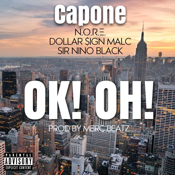 [Audio] Capone – Ok Oh! feat. N.O.R.E, Dollar Sign Malc & Sir Nino Black | @CaponeQB