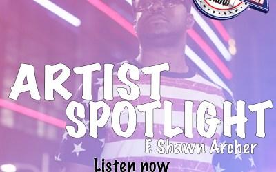 [Podcast] Artist Spotlight – Shawn Archer @iamshawnarcher