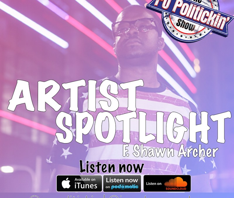 [Podcast] Artist Spotlight – Shawn Archer @iamshawnarcher