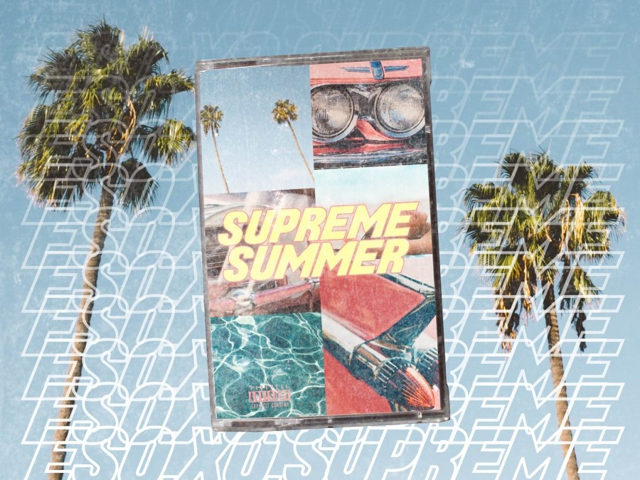 [Audio] EsoXoSupreme – #SupremeSummer | @EsoXoSupreme