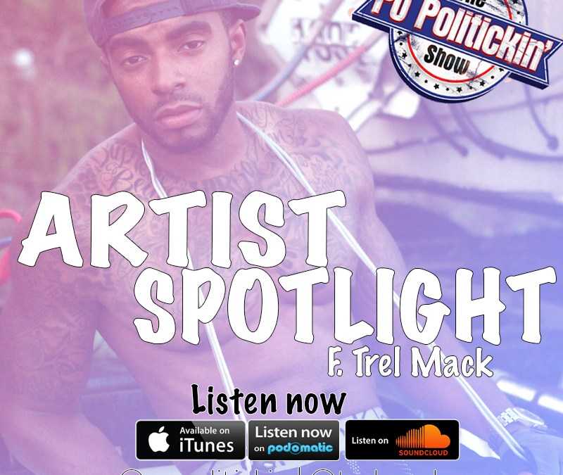 [Podcast] Artist Spotlight – Trel Mack @trelmack