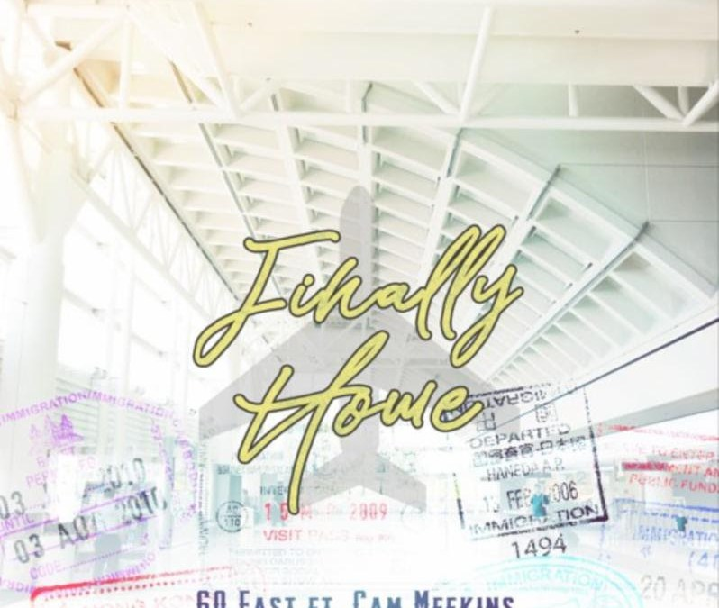 [Audio] 60East Ft. Cam Meekins – Finally Home | @60east909