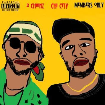 [Audio] Chi City feat 2 Chainz – Members Only | @IAmChiCity @2chainz