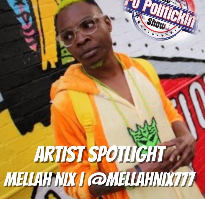 Artist Spotlight – Mellah Nix | @mellahnix777
