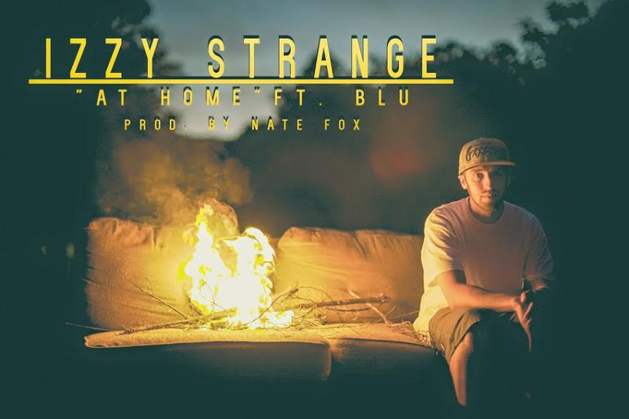 [Video] Izzy Strange Ft Blu – At Home (Produced By Nate Fox) | @ishestrange @HerFavColor @alldayrecess