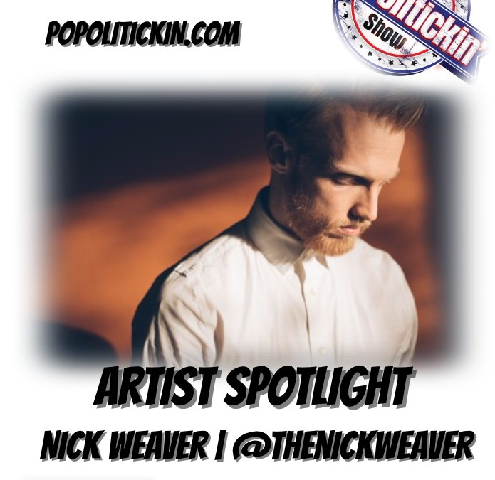 [Podcast] Artist Spotlight – Nick Weaver | @thenickweaver