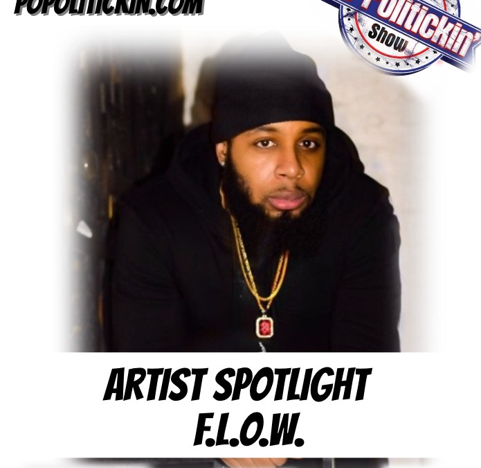 [Podcast] Artist Spotlight – F.L.O.W. | @Flow349