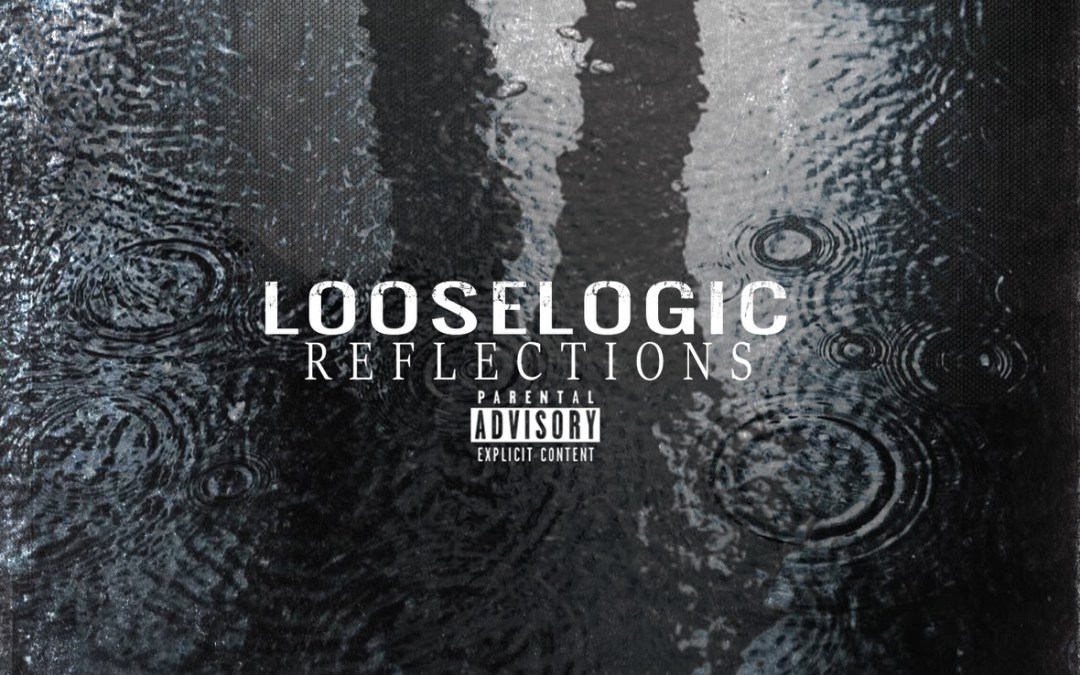 [Album] Loose Logic – Reflections | @LooseLogic