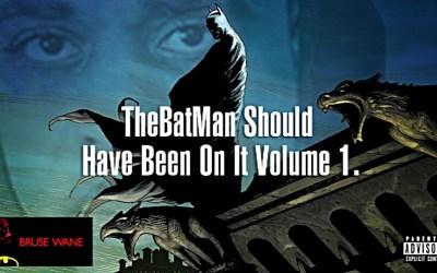 [Mixtape] Bruse Wane -The Batman Should Have Been On It Vol. 1 | @BruseWane