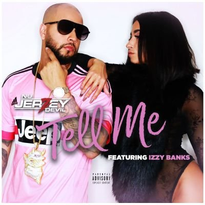 [Video] Nu Jerzey Devil feat Izzy Banks – Tell Me | @NuJerzeyDevil