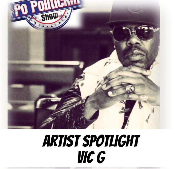 [Podcast] Artist Spotlight –  Vic G | @vdgmusicgroup