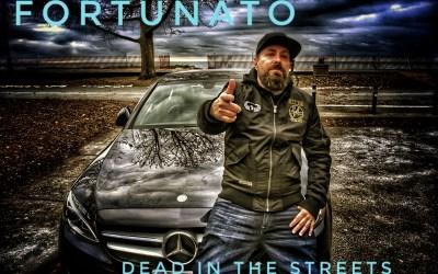 [Video] Fortunato – Dead In The Streets | @IAMFORTUNATO