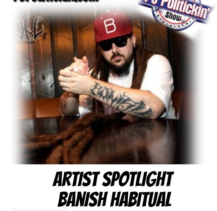 [Podcast] Artist Spotlight – Banish Habitual | @BanishHabitual