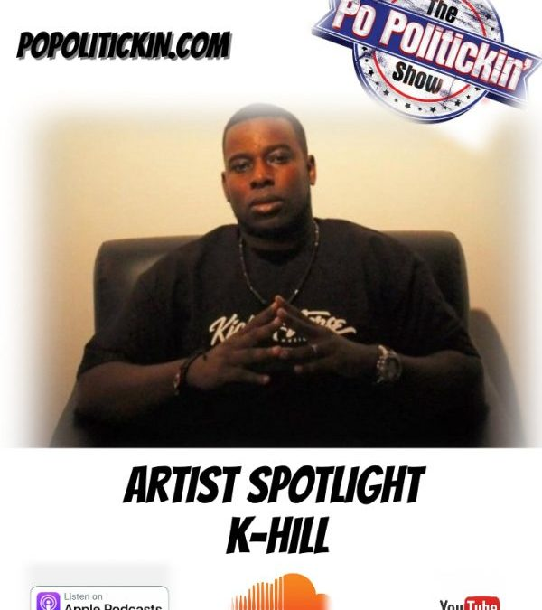 [Podcast] Artist Spotlight – K-Hill | @Achilles_Hill