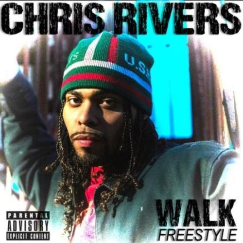 [Audio] Chris Rivers- Walk Freestyle | @OnlyChrisRivers