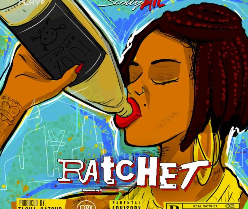 [Audio] Scotty ATL – Ratchet | @ScottyATL